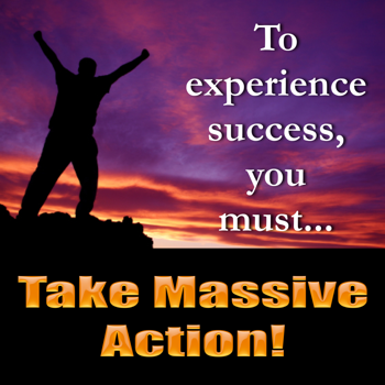 What Does All Out Massive Action Mean To You?