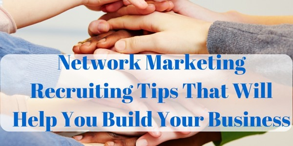 3 Network Marketing Recruitment Tips